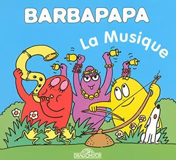 La petite bibliotheque de Barbapapa: La musique