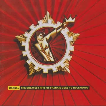 Frankie Goes to Hollywood - Bang! the Best of Frankie Goes
