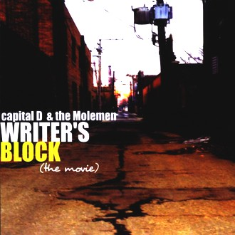 Capital d & the Moleman - Writer's Block,the Movie
