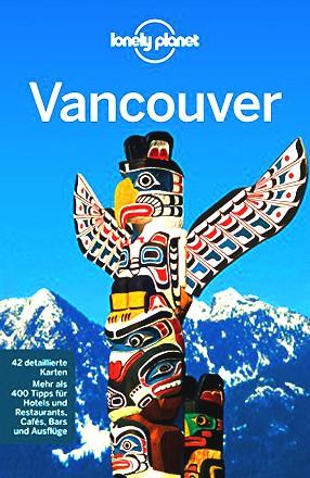 Lonely Planet Reiseführer Vancouver (Lonely Planet Reiseführer Deutsch)