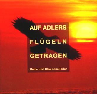 Das Solistenensemble - Auf Adlers Flügeln getragen