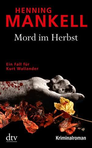 Mord im Herbst: Ein Fall für Kurt Wallander, Mit einem Nachwort des Autors