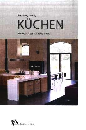 Küchen: Handbuch zur Küchenplanung