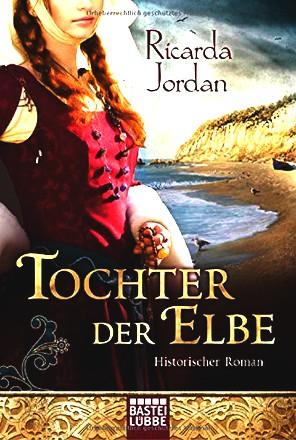 Tochter der Elbe: Historischer Roman (Klassiker. Historischer Roman. Bastei Lübbe Taschenbücher)
