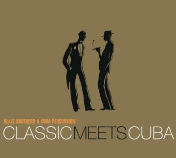 Klazz Brothers - Classic Meets Cuba