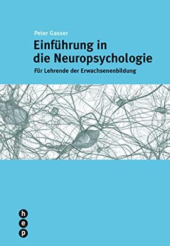 Einführung in die Neuropsychologie. Erwachsenenbildung (Für die Praxis - Aus der Praxis)