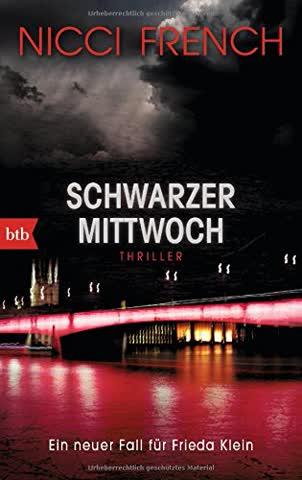 Schwarzer Mittwoch: Thriller (Psychologin Frieda Klein als Ermittlerin, Band 3)