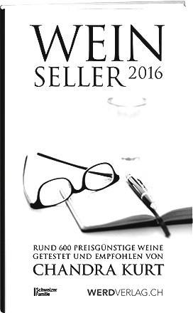 Chandra Kurt`s Weinseller 2016: 550 preisgünstige Weine getestet und empfohlen