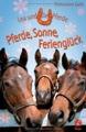 Lea und die Pferde. Pferde, Sonne, Ferienglück