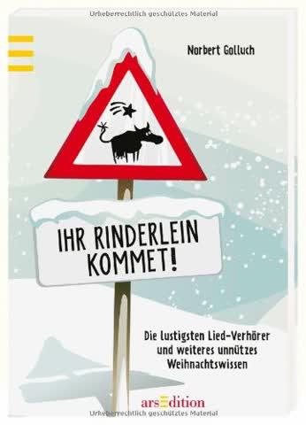 Ihr Rinderlein kommet!: Total unnützes Weihnachtswissen