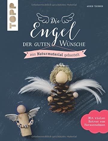 Engel der guten Wünsche: aus Naturmaterial (kreativ.kompakt.)