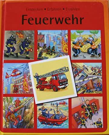 Feuerwehr (Entdecken, Erfahren, Erzählen)