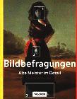 Bildbefragungen, Bd.1, Alte Meister im Detail