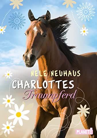 Neuhaus, N: Charlottes Traumpferd