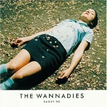 the Wannadies - Bagsy Me