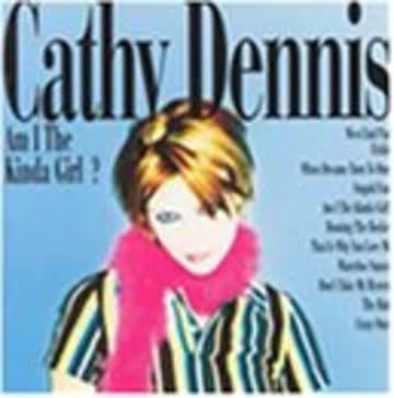 Cathy Dennis - Am I the Kind of Girl