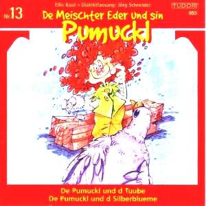 Pumuckl - 13,Tuube/Silberblueme