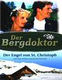 Der Bergdoktor - Der Engel von St. Christoph, Dr. Burger und ein Lied zur Weihnacht & Winternächte voller Sehnsucht