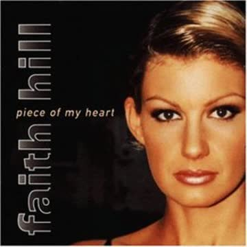 Faith Hill - Piece of My Heart