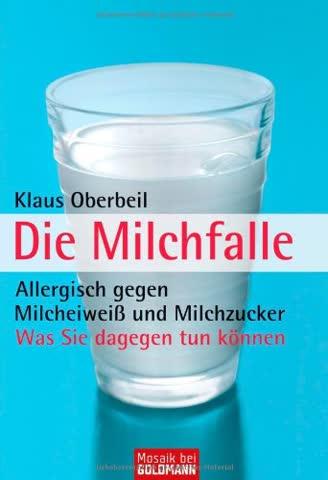 Die Milchfalle: Allergisch gegen Milcheiweiß und Milchzucker - Was Sie dagegen tun können