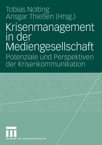 Krisenmanagement In Der Mediengesellschaft: Potenziale und Perspektiven der Krisenkommunikation (German Edition)