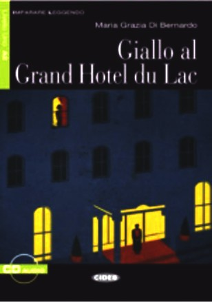 Giallo Al Grand Hotel Du Lac [With CD (Audio)] (Imparare Leggendo)