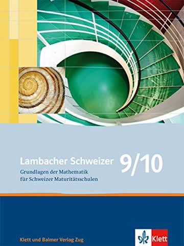 Lambacher Schweizer 9/10: Grundlagen der Mathematik für Schweizer Maturitätss...