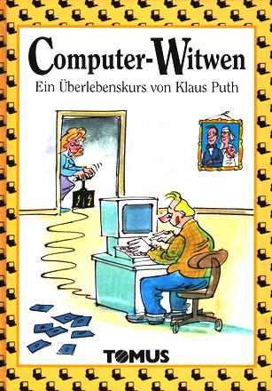 Computer - Witwen. Ein Überlebens- Kurs