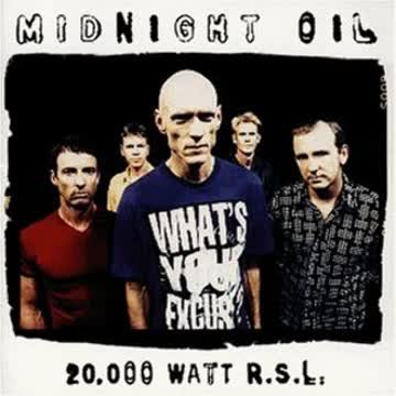 Midnight Oil - 20.000 Watt R.S.L