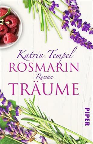 Rosmarinträume: Roman