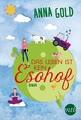 Das Leben ist kein Esohof! (MIRA Star Bestseller Autoren Romance)