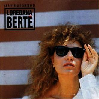 Loredana Berte - Le Piu Belle Canzoni