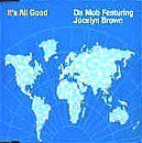 Da Mob Feat.Jocelyn Brown - It's All Good