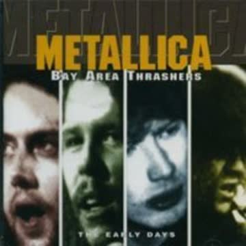 Metallica - Bay Area Thrashers-the Early