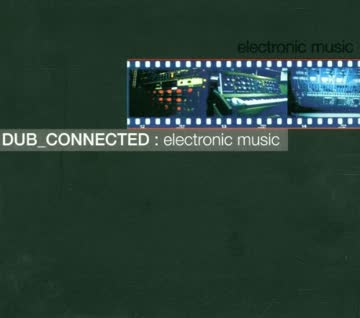 Dub Connected - Electronic Music