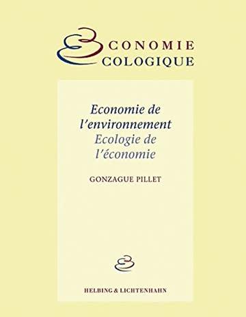 Economie de l'Environnement, Ecologie de l'Economie (Collection Économie Écologique)
