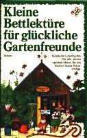 Kleine Bettlektüre für glückliche Gartenfreunde
