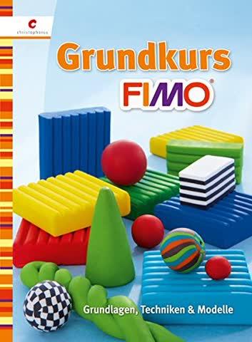 Grundkurs FIMO: Grundlagen, Techniken & Modelle