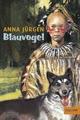 Blauvogel, Wahlsohn der Irokesen: Roman