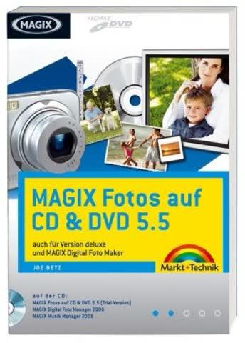 MAGIX Fotos auf CD+DVD 5.5 - Auf CD: MAGIX Fotos auf CD & DVD 5.5 (Testversion), MAGIX Foto Manager 2006 und Music Manager 2006 (jeweils Vollversionen): auch für Version deluxe (Digital fotografieren)