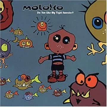 Moloko - Do You Like My Tight Sweater