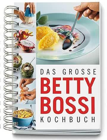 Das grosse Betty Bossi Kochbuch. 370 Rezepte. Über 800 Tipps und Tricks