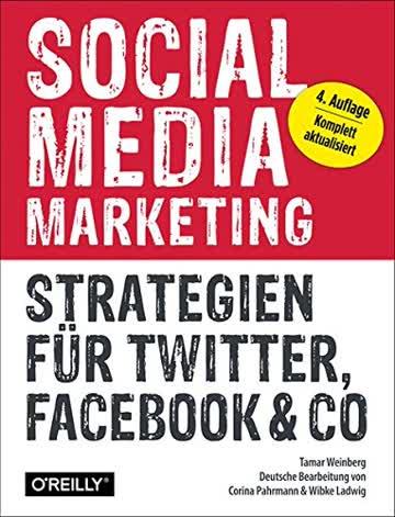 Social Media Marketing - Strategien für Twitter, Facebook & Co