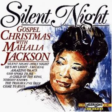 Mahalia Jackson - Silent Night - Gospel Christmas
