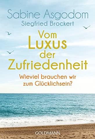 Vom Luxus der Zufriedenheit: Wie viel brauchen wir zum Glücklichsein?