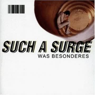Such a Surge - Was Besonderes