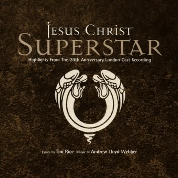 Andrew Lloyd Webber - Jesus Christ Superstar (Highlights From The 20th Anniversary London Cast Recording)