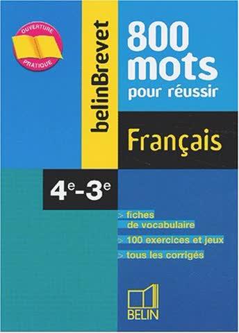 BelinBrevet : 800 mots pour réussir, français, 4e, 3e