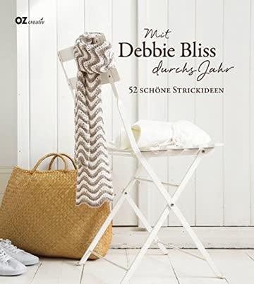 Mit Debbie Bliss durchs Jahr: 52 schöne Strickideen