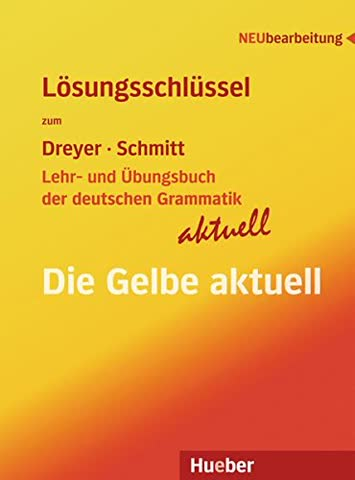 Lehr- und Übungsbuch der deutschen Grammatik - aktuell: Neubearbeitung / Lösungsschlüssel zu allen Sprachfassungen